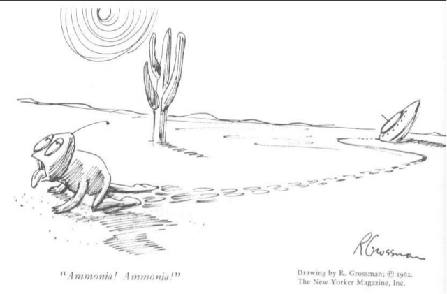If life exists outside Earth, it is probably more chemically similar than dissimilar to us based on common chemistry found in life and in meteorites.  (Credit R. Grossman, The New Yorker, 1962.