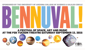 The Bennuval! celebrates the unique creative environment of Tucson - merging space exploration with art, music, and more!